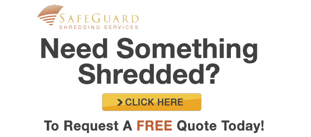 SafeGuard Shredding LLC : We Shred Anything and Everything